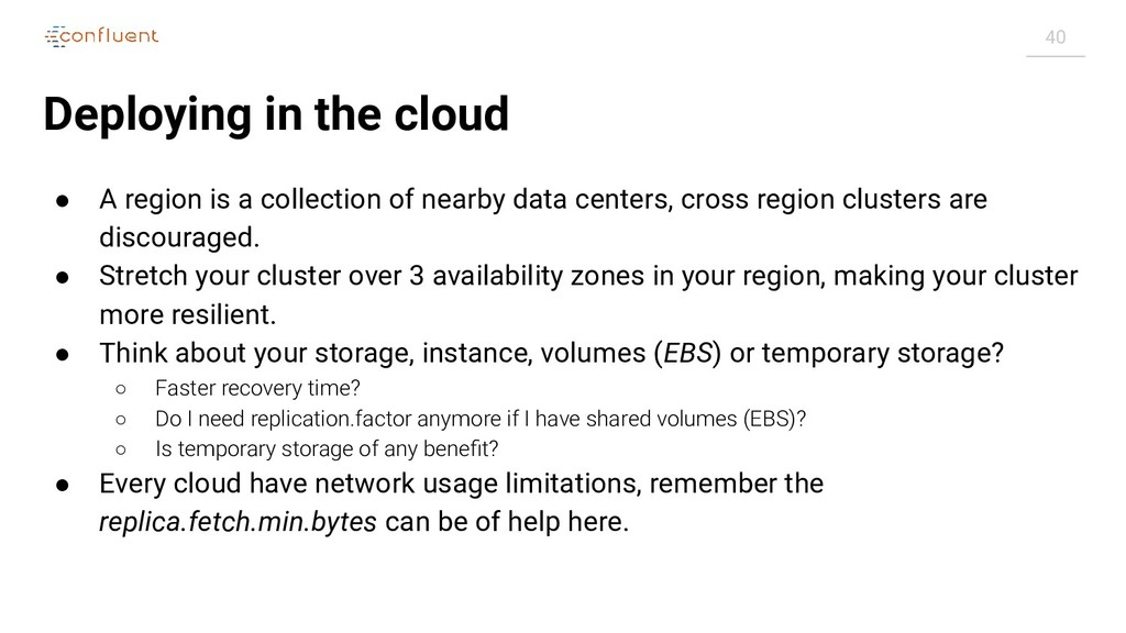 40 Deploying in the cloud ● A region is a colle...