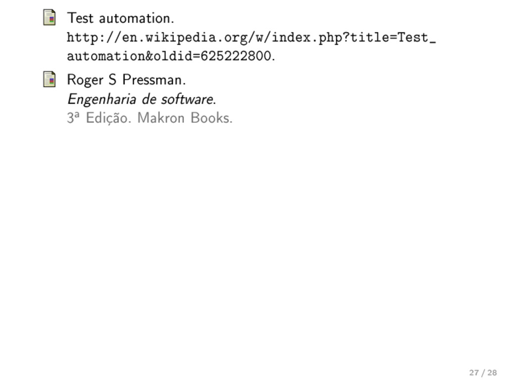 Test automation. http://en.wikipedia.org/w/inde...