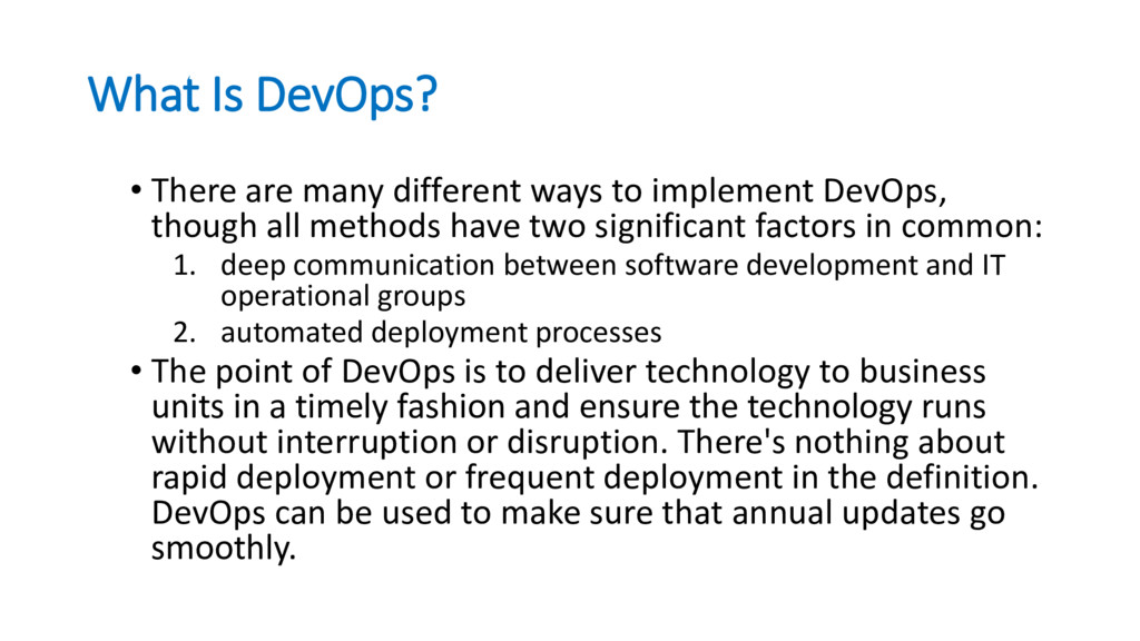 What Is DevOps? • There are many different ways...