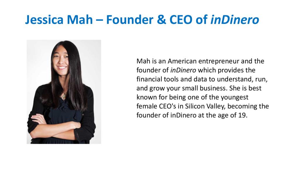 Jessica Mah – Founder & CEO of inDinero Mah is ...