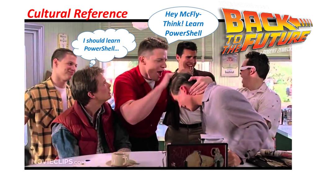 I should learn PowerShell… Hey McFly- Think! Le...
