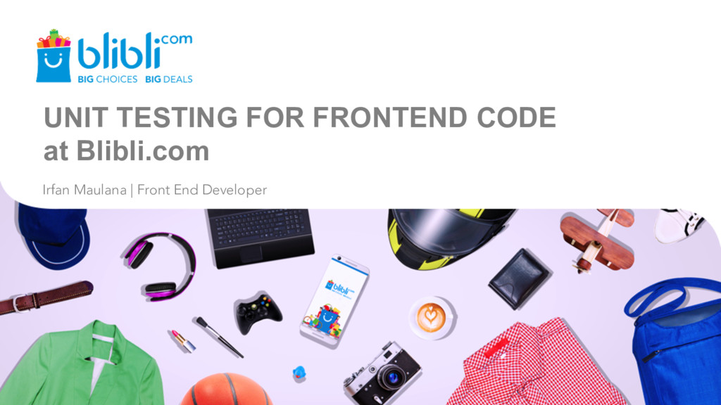 UNIT TESTING FOR FRONTEND CODE at Blibli.com Ir...