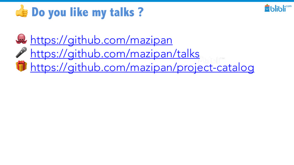 Do you like my talks ?  https://github.com/maz...