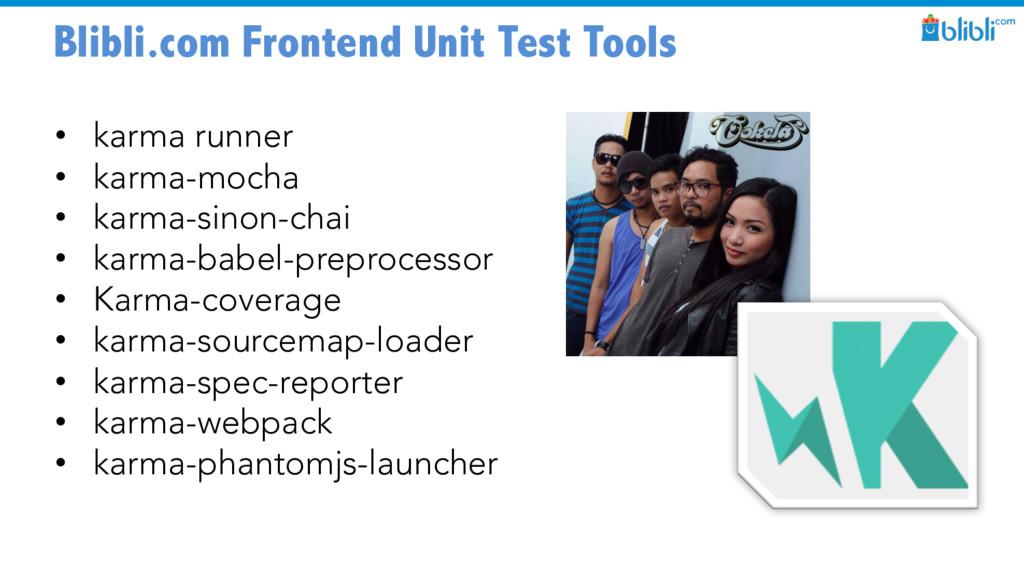 Blibli.com Frontend Unit Test Tools • karma run...