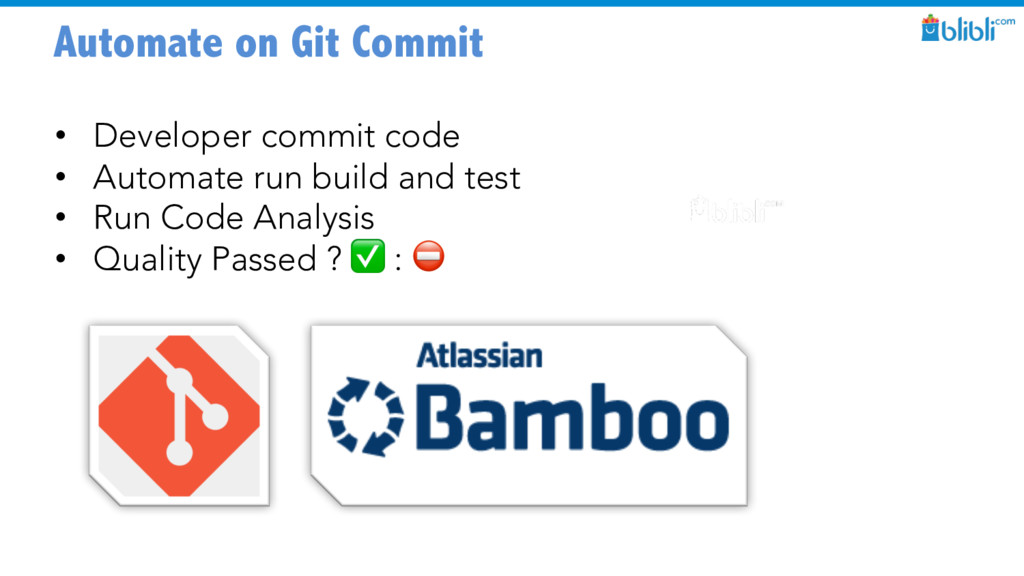 Automate on Git Commit • Developer commit code ...