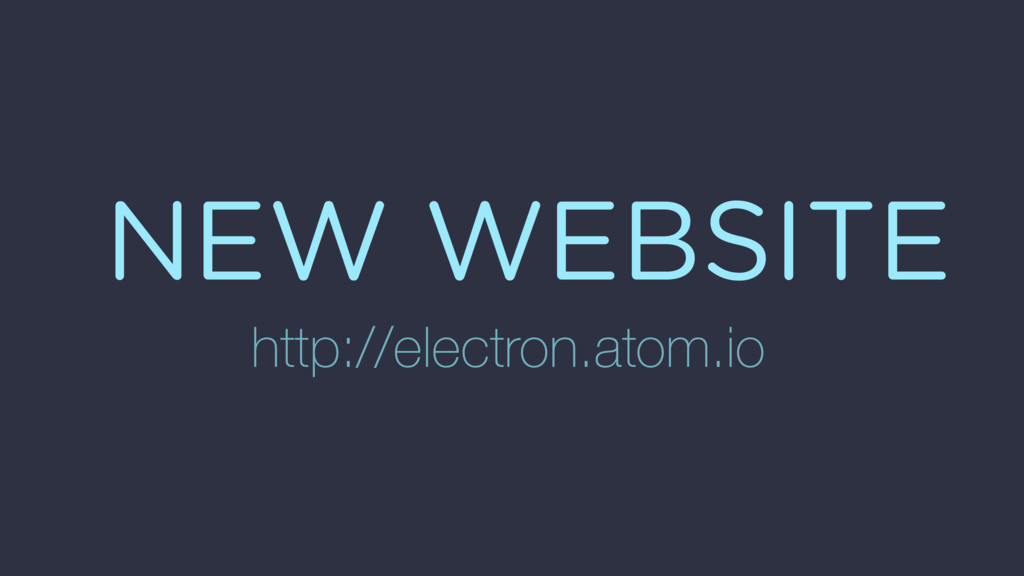 NEW WEBSITE http://electron.atom.io