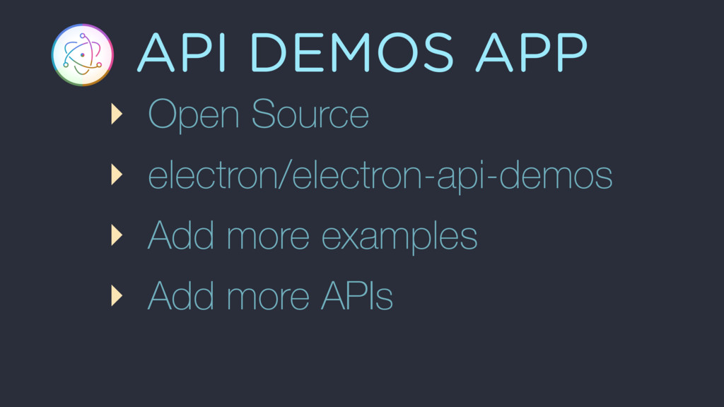 API DEMOS APP ‣ Open Source ‣ electron/electron...