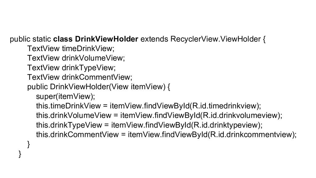 public static class DrinkViewHolder extends Rec...