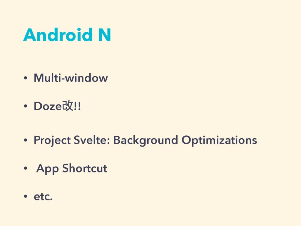 Android N • Multi-window • Dozeվ!! • Project Sv...