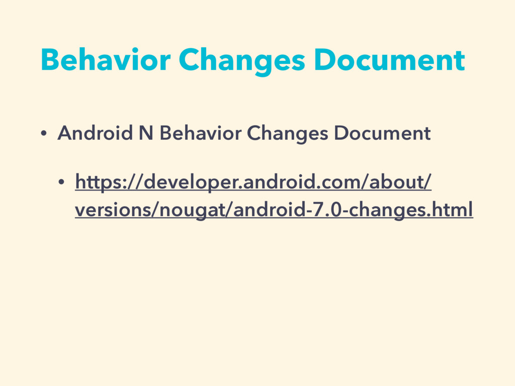 Behavior Changes Document • Android N Behavior ...