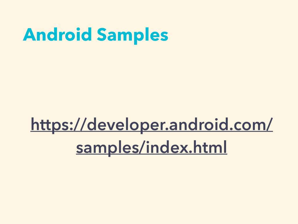 https://developer.android.com/ samples/index.ht...