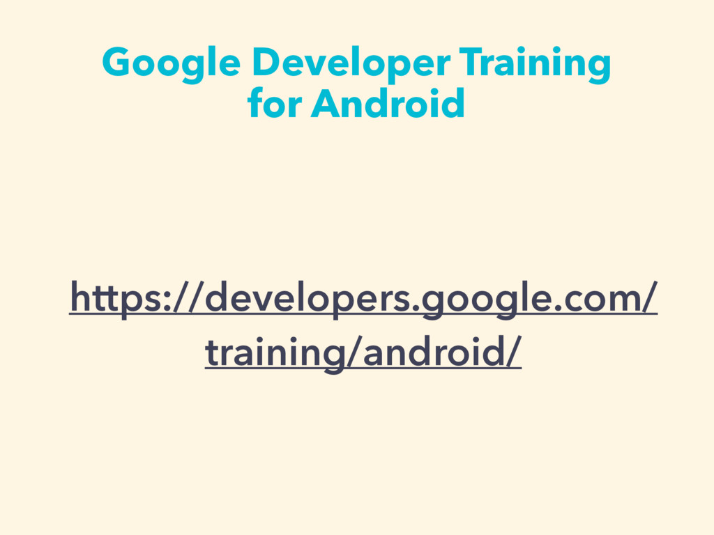 https://developers.google.com/ training/android...