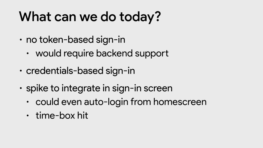 What can we do today? • no token-based sign-in ...