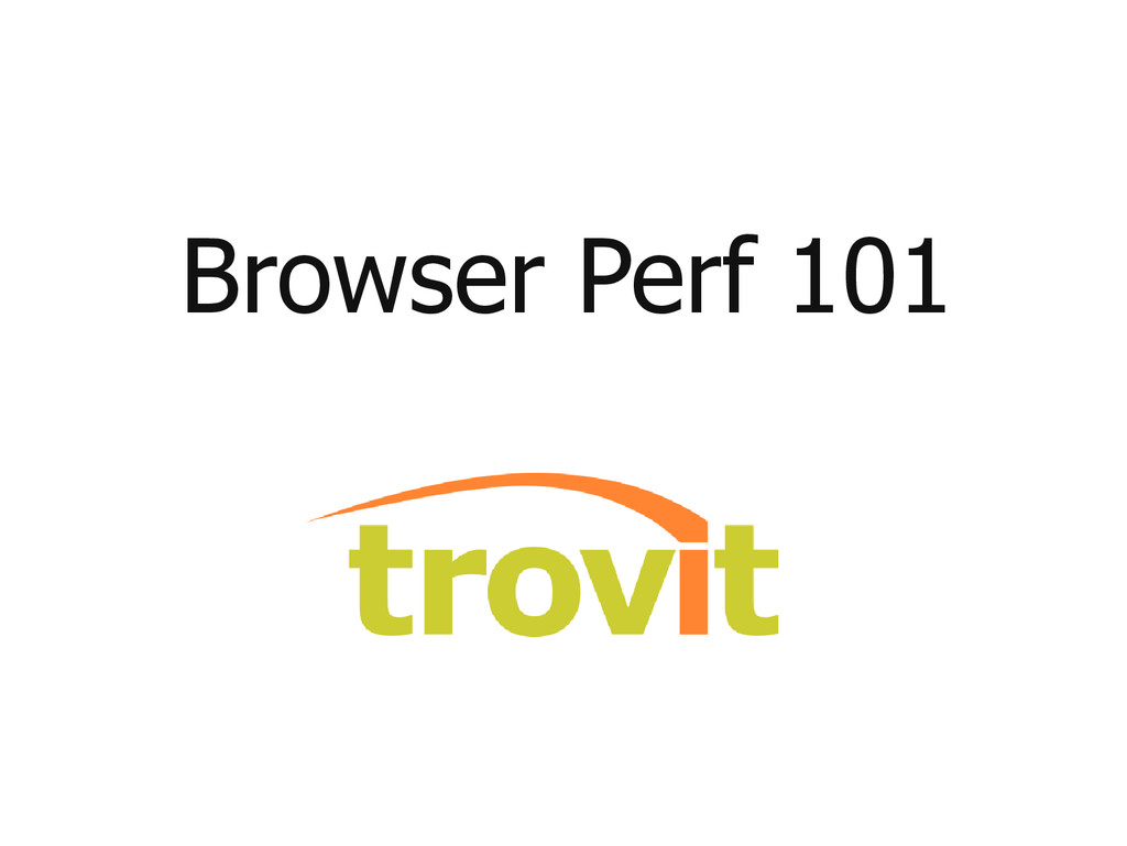 Browser Perf 101