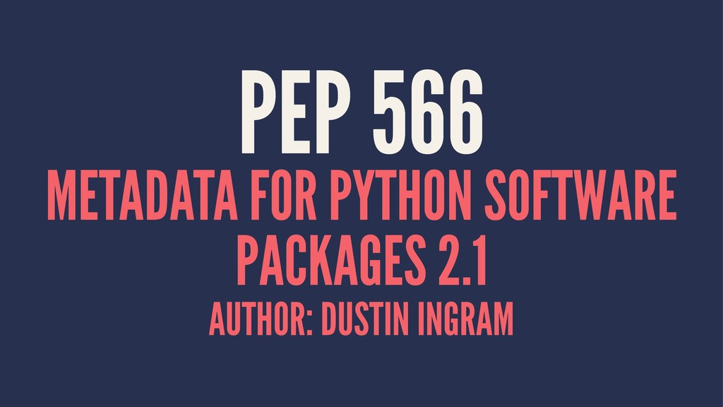 PEP 566 METADATA FOR PYTHON SOFTWARE PACKAGES 2...