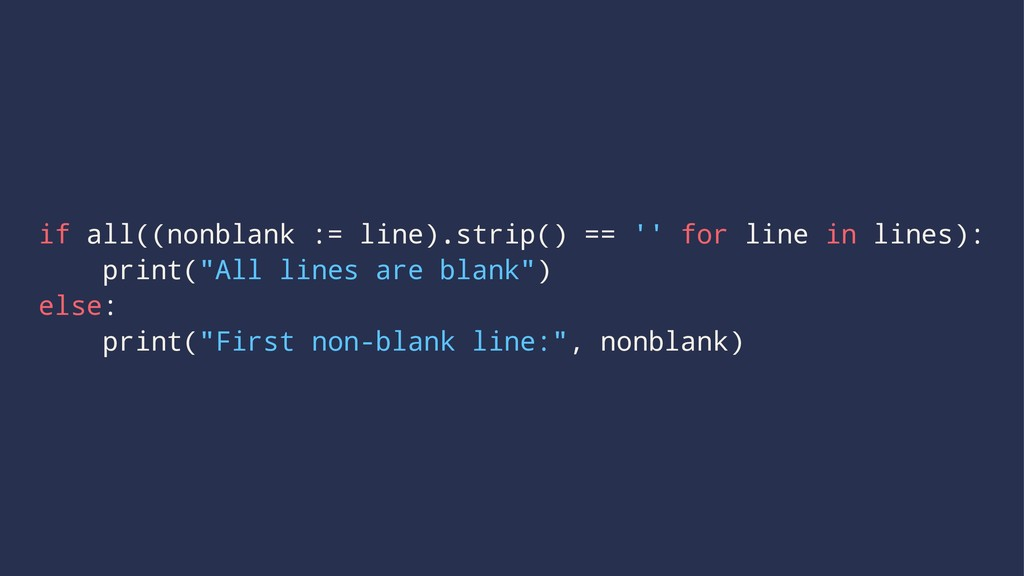 if all((nonblank := line).strip() == '' for lin...