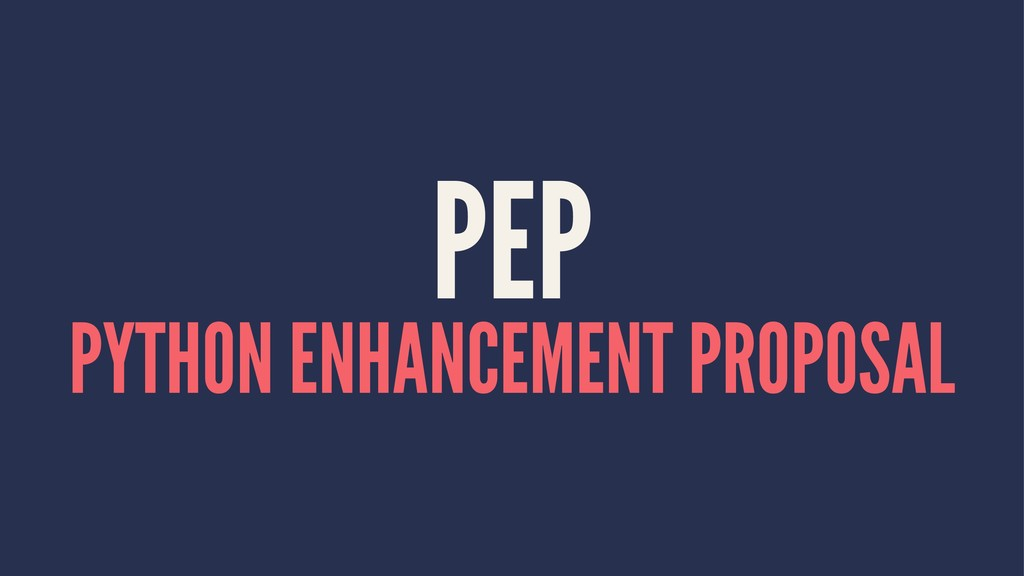 PEP PYTHON ENHANCEMENT PROPOSAL