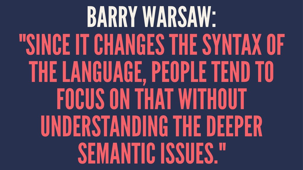 "BARRY WARSAW: ""SINCE IT CHANGES THE SYNTAX OF T..."