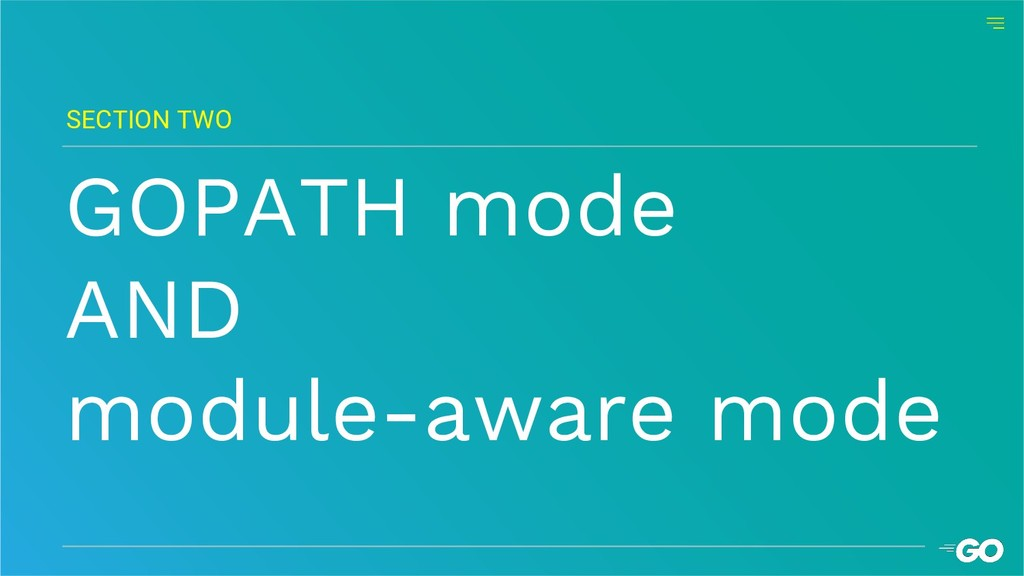 SECTION TWO GOPATH mode AND module-aware mode