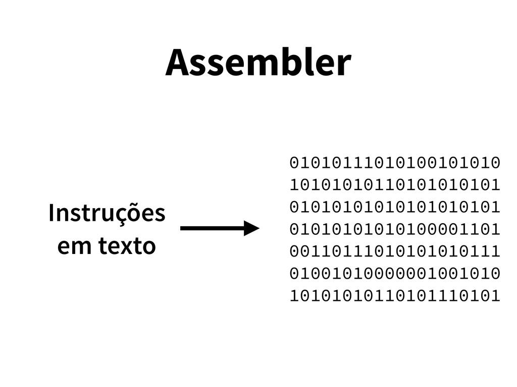 Assembler Instruções em texto 0101011101010010...