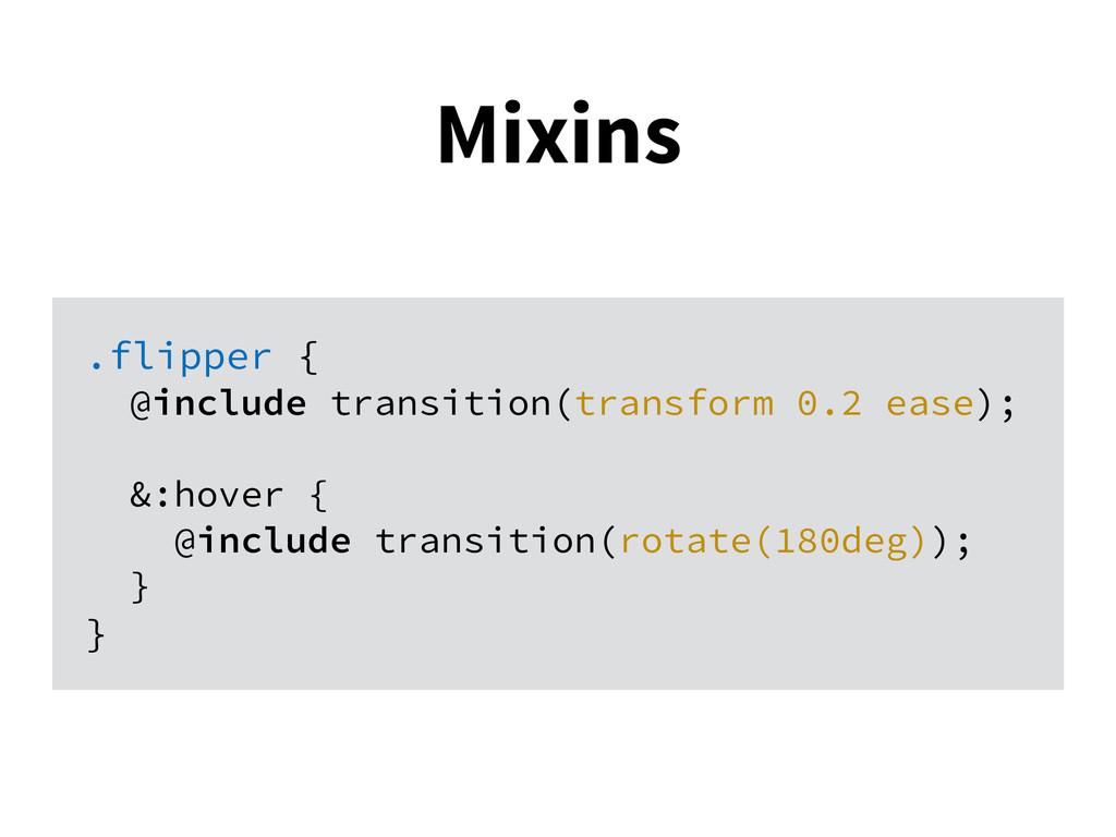 .flipper { @include transition(transform 0.2 ea...