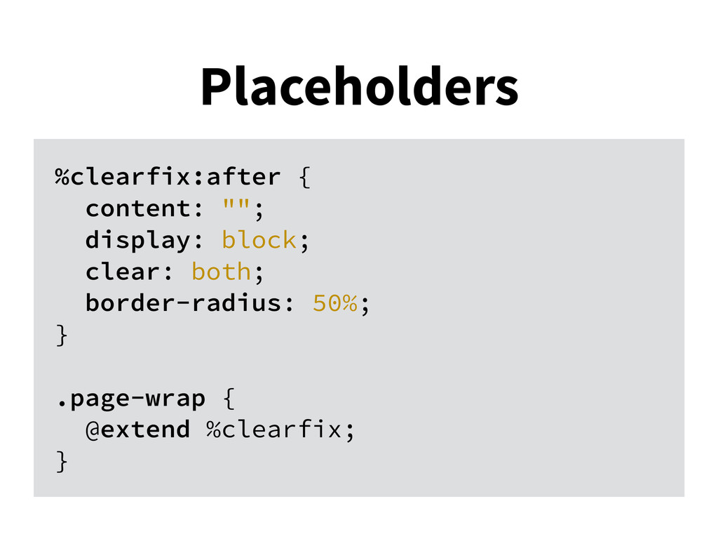 """Placeholders %clearfix:after { content: """"""""; dis..."""