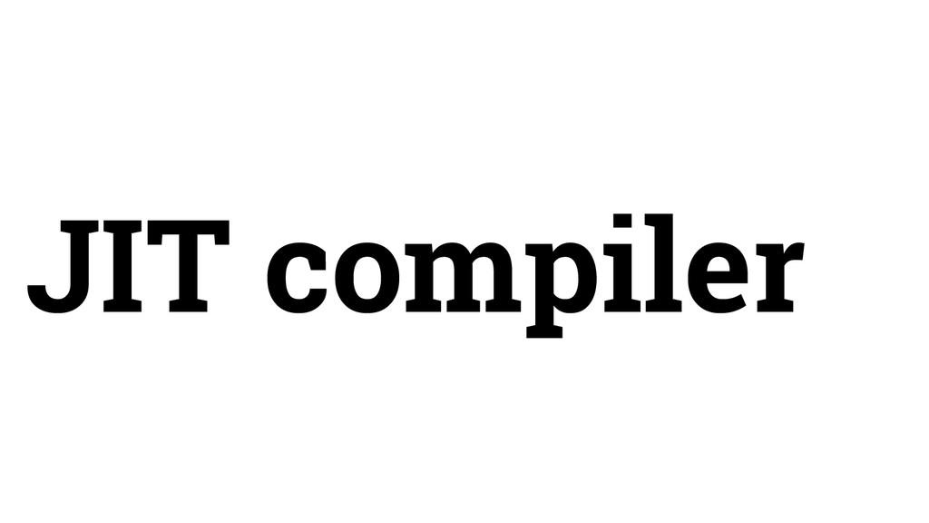 JIT compiler