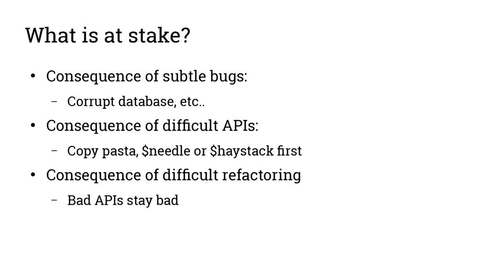 What is at stake? ● Consequence of subtle bugs:...