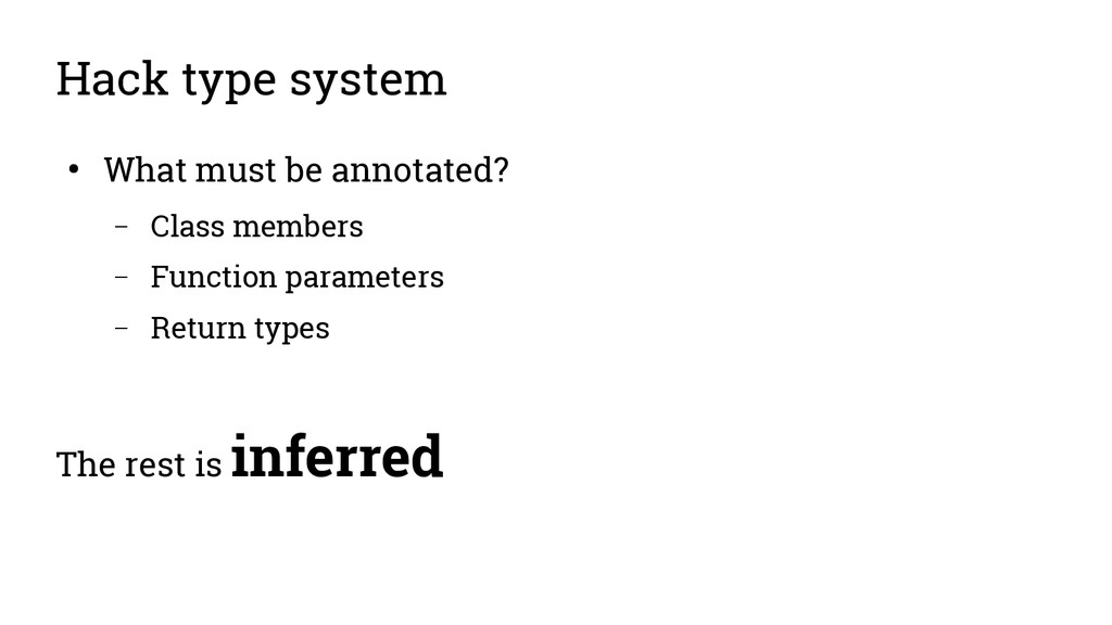 Hack type system ● What must be annotated? – Cl...