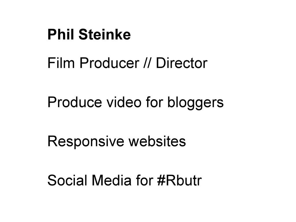 Phil Steinke Film Producer // Director Produce ...