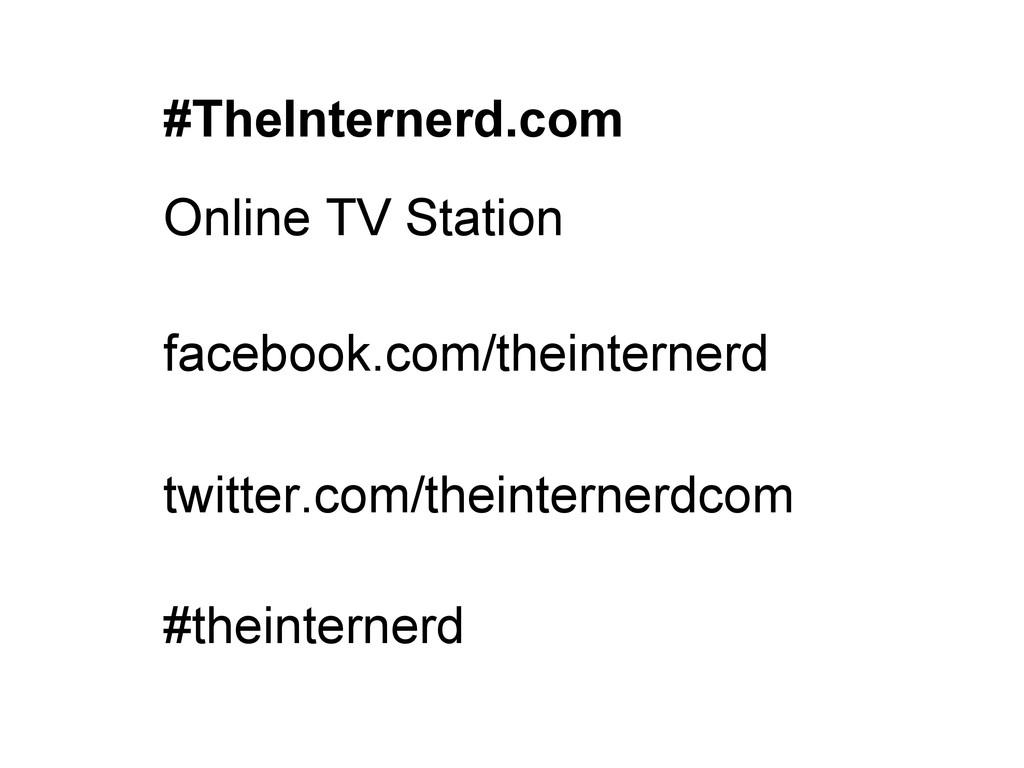 #TheInternerd.com Online TV Station facebook.co...