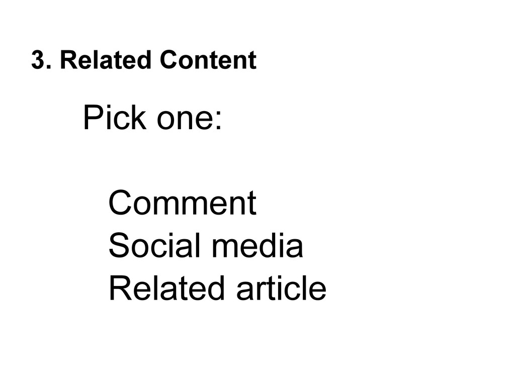 3. Related Content Pick one: Comment Social med...