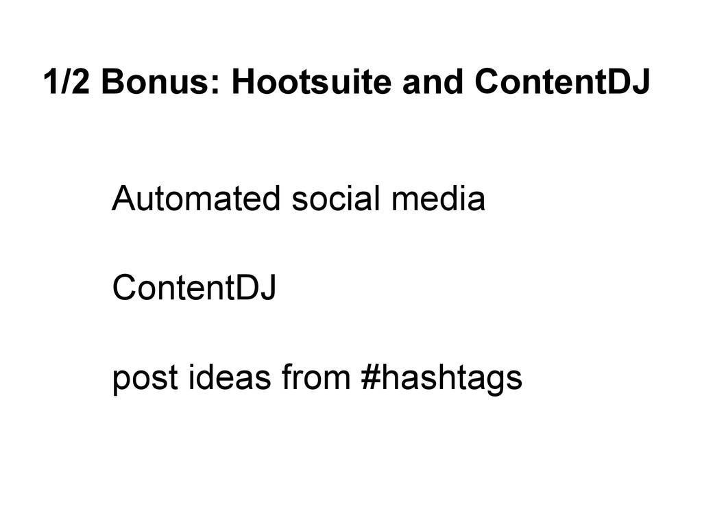 1/2 Bonus: Hootsuite and ContentDJ Automated so...