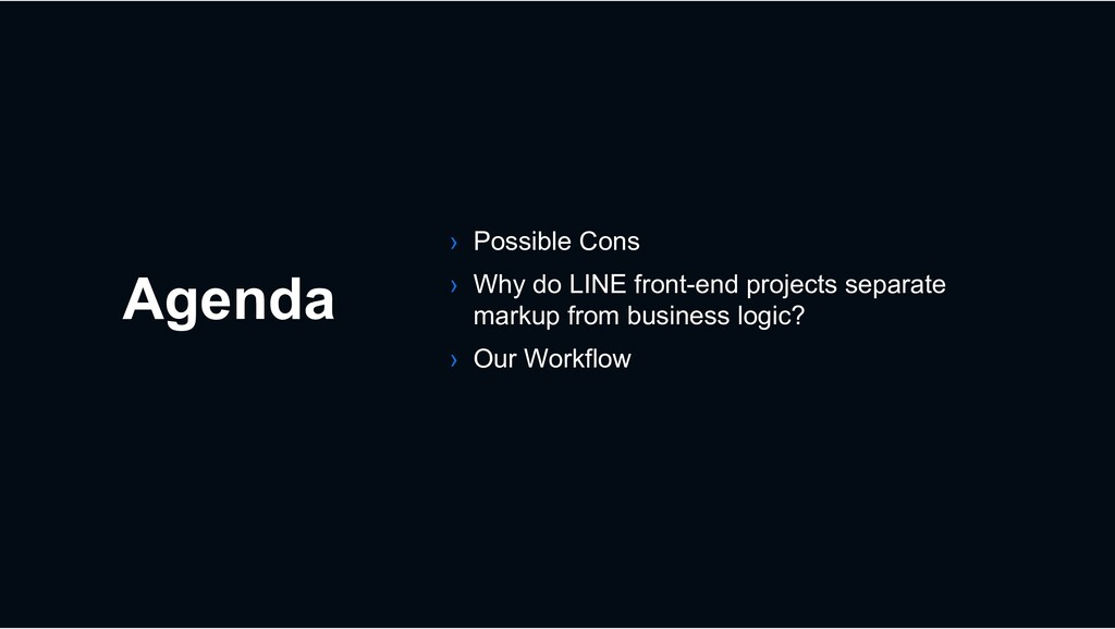Agenda › Possible Cons › Why do LINE front-end ...