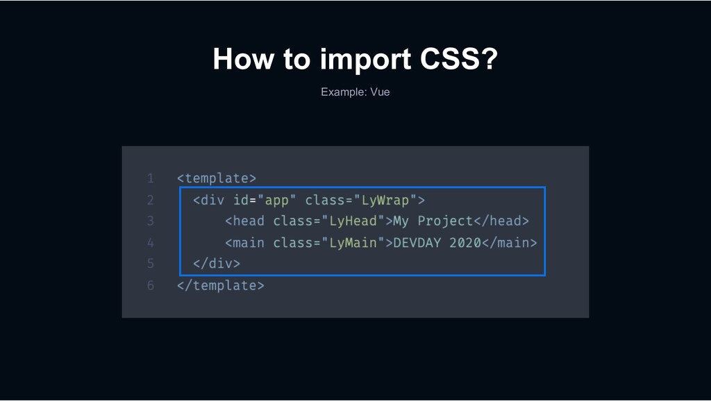 How to import CSS? Example: Vue