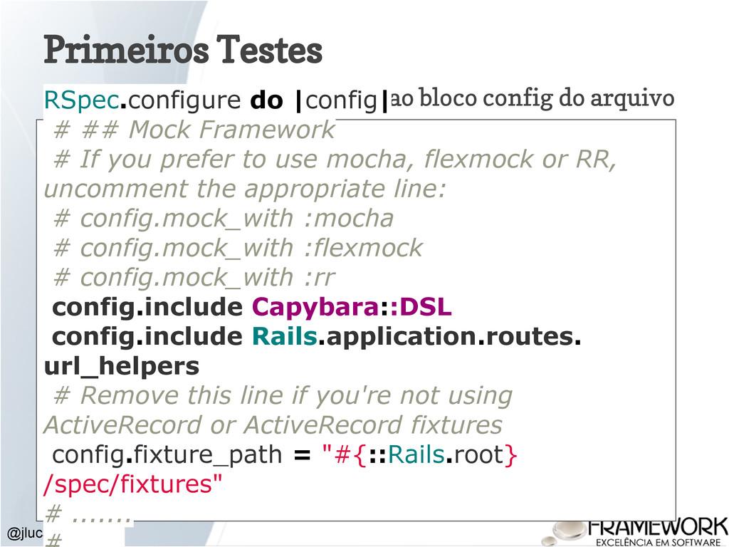 Primeiros Testes @jlucasps Adicionar as linhas ...