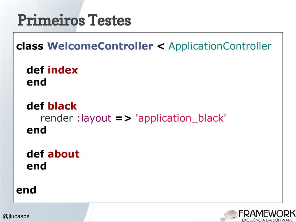 @jlucasps Primeiros Testes class WelcomeControl...