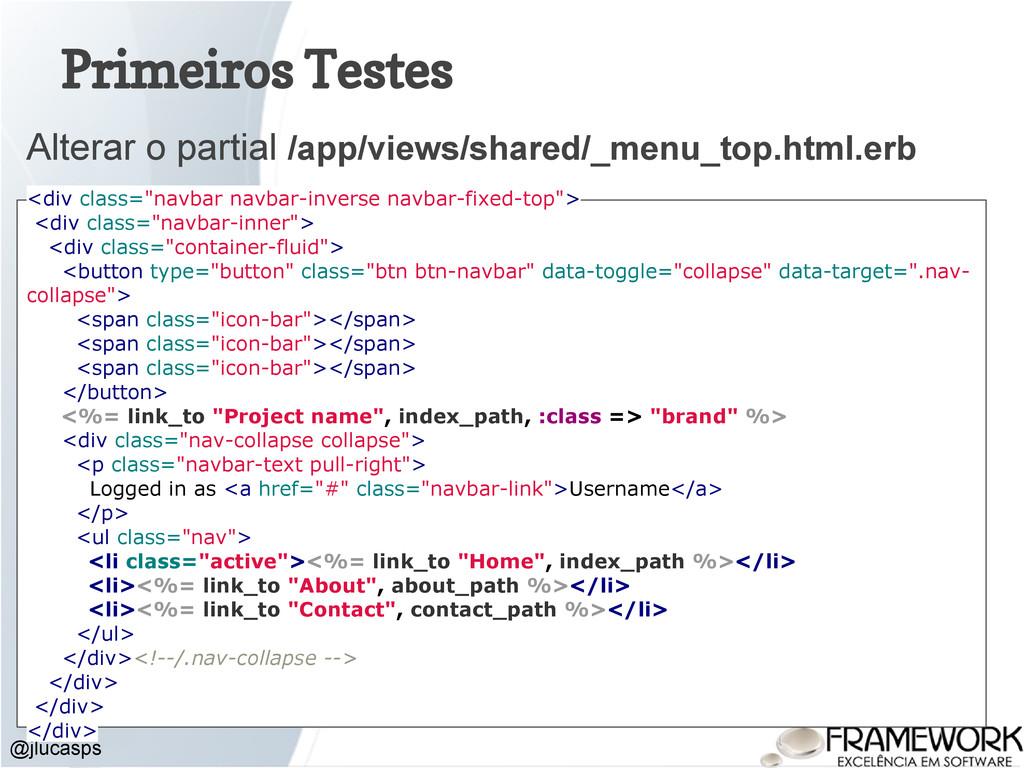 Primeiros Testes Alterar o partial /app/views/s...