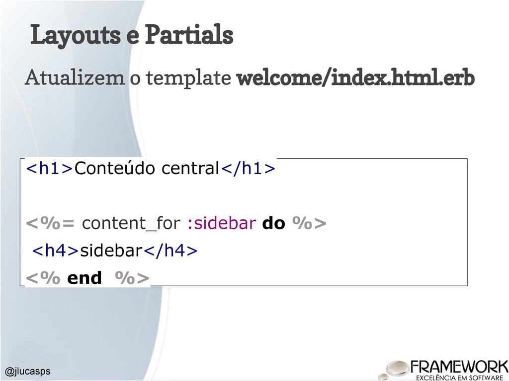 Layouts e Partials Atualizem o template welcome...