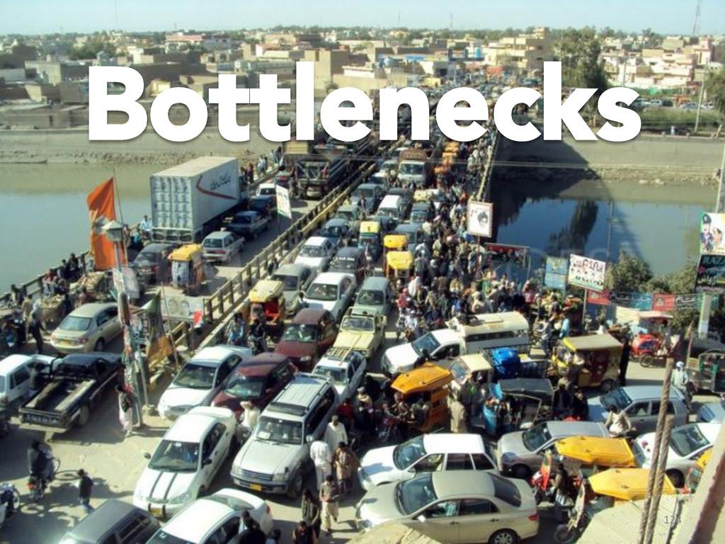 124  Bottlenecks