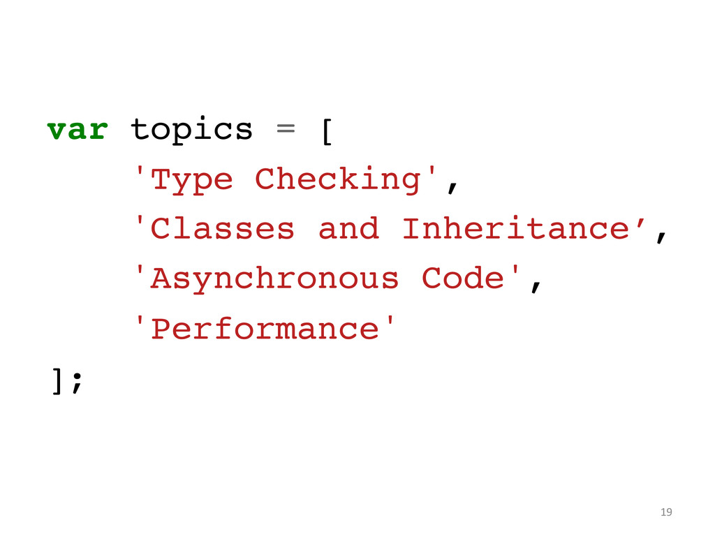 var topics = [! 'Type Checking',! 'Classes and ...