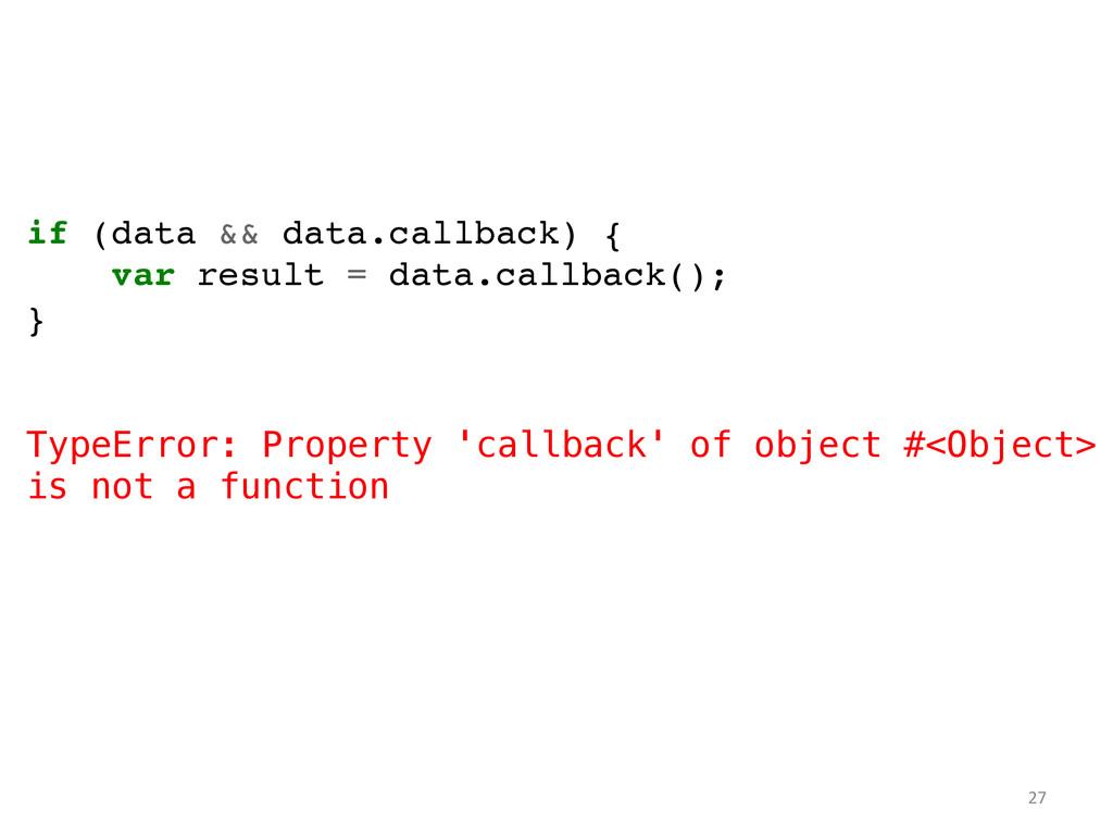 if (data && data.callback) {! var result = data...