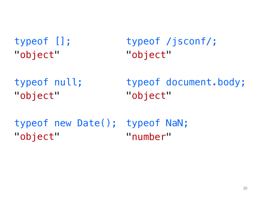 "typeof [];! ""object""! ! typeof null;! ""object""!..."