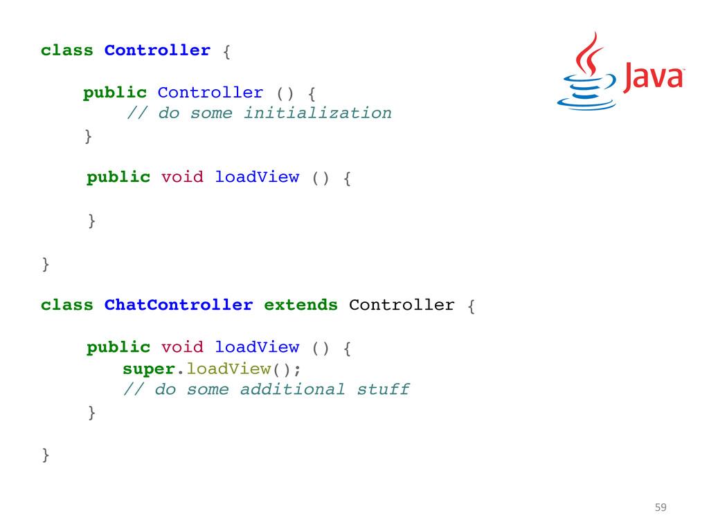 class Controller {! !! public Controller () {! ...