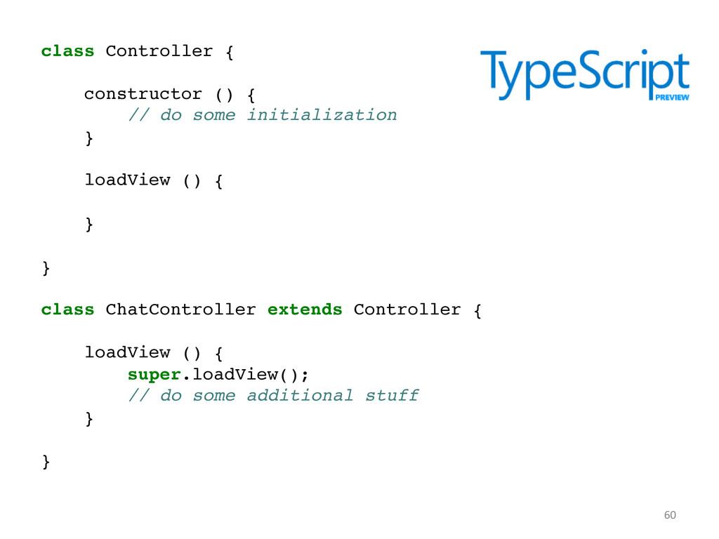 class Controller {! ! constructor () {! // do s...