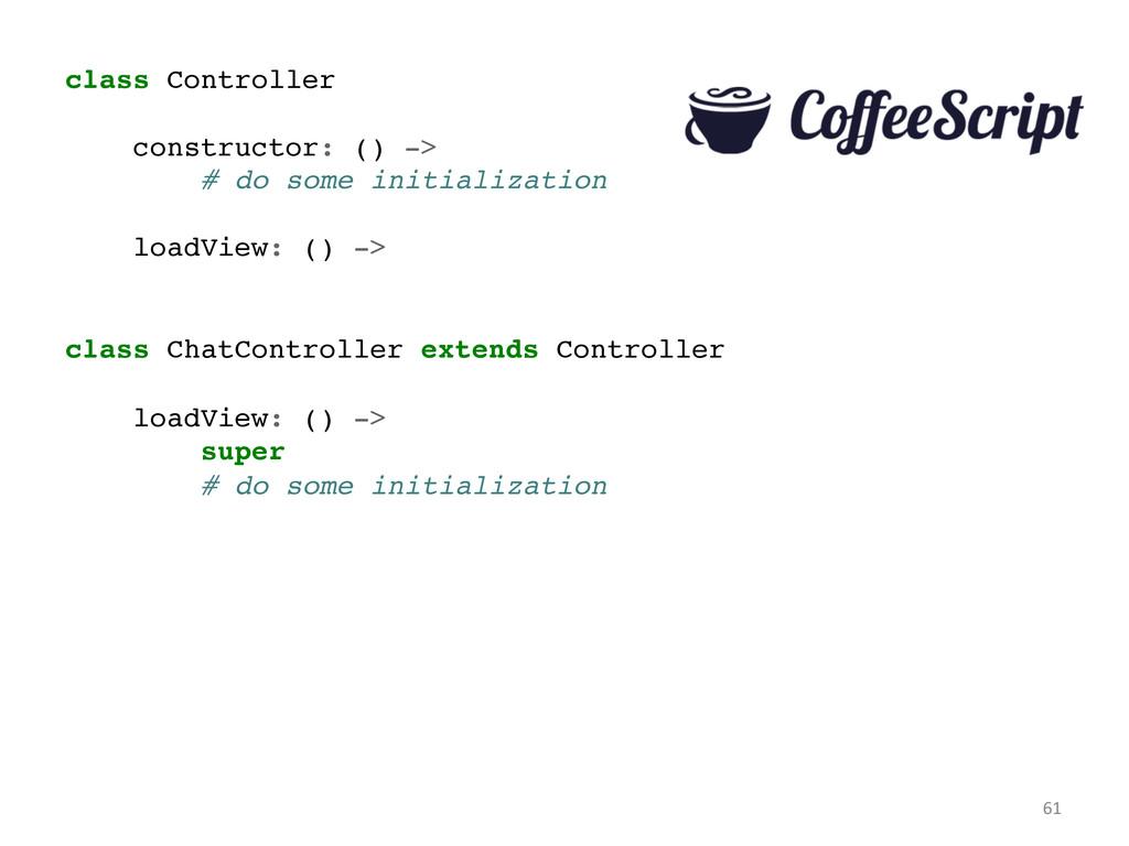 class Controller! ! constructor: () ->! # do so...