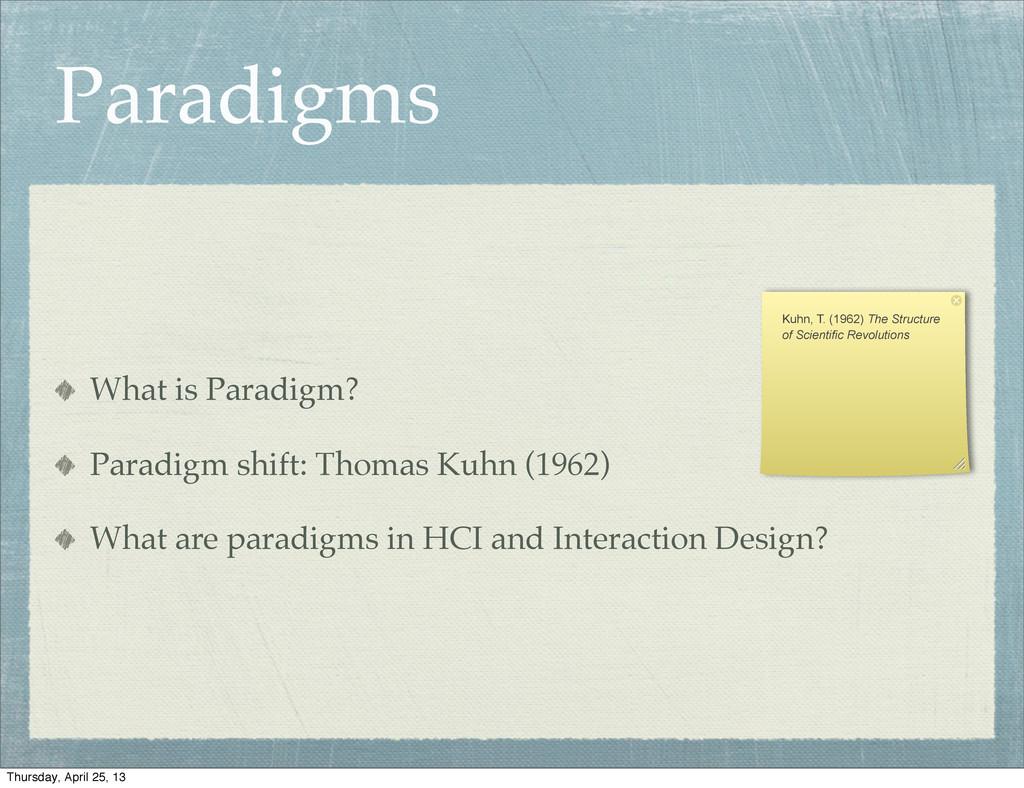 Paradigms What is Paradigm? Paradigm shift: Tho...