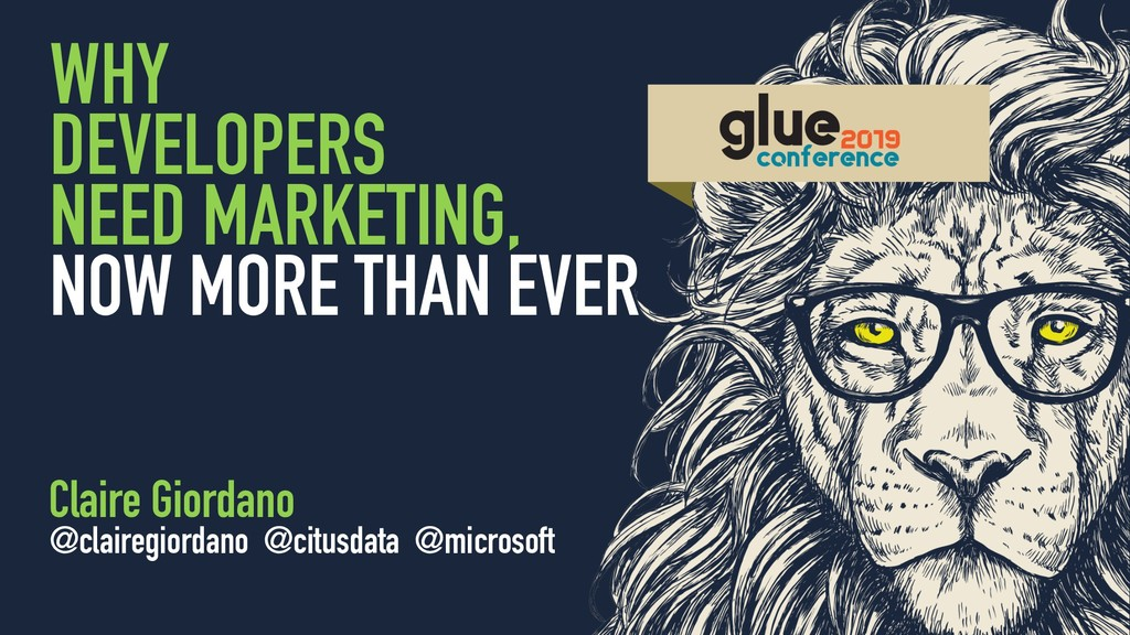 @clairegiordano WHY DEVELOPERS NEED MARKETING, ...