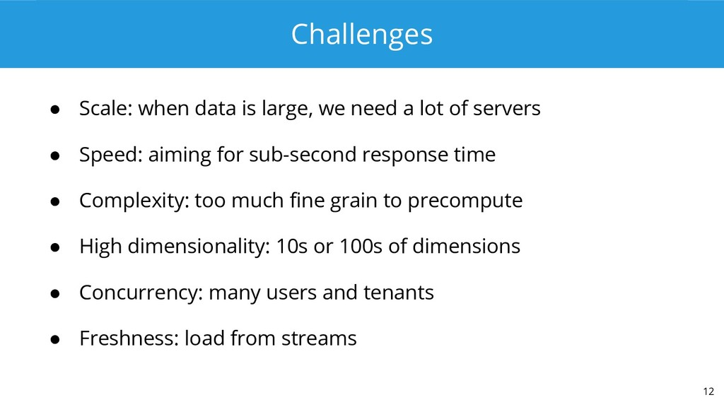 Challenges ● Scale: when data is large, we need...