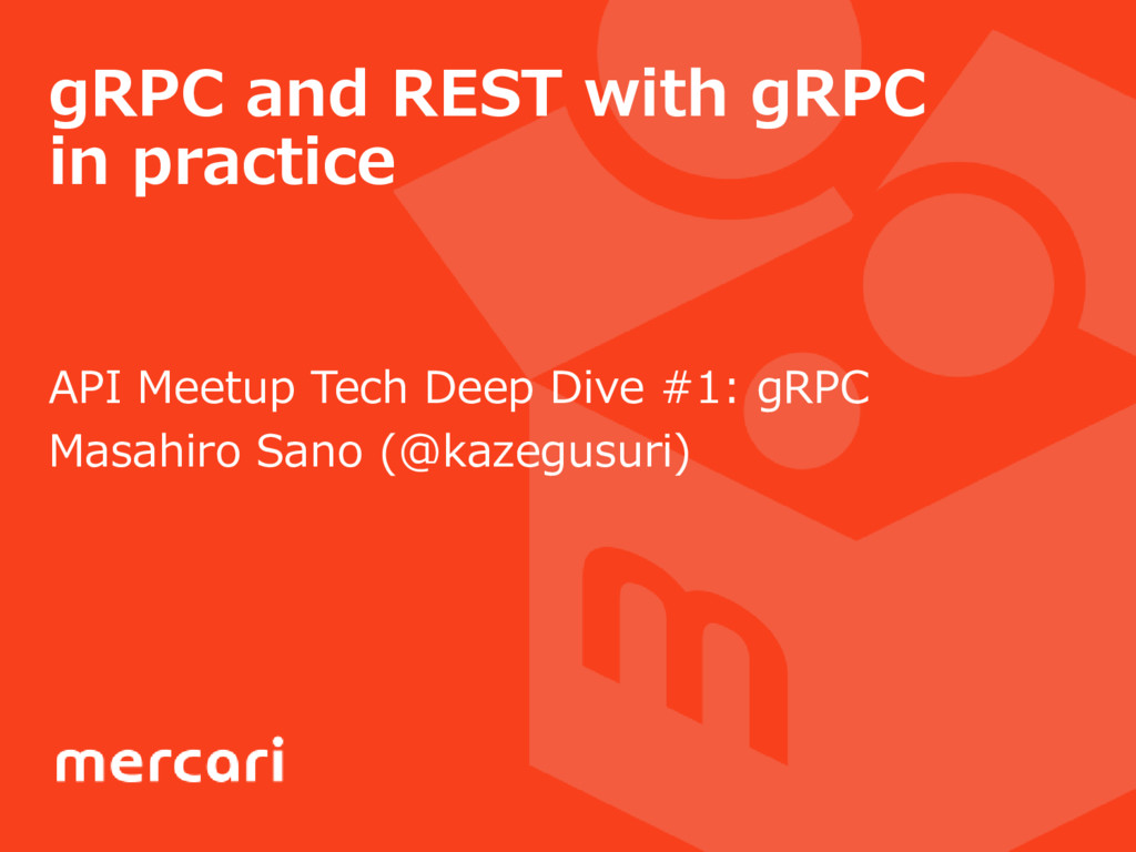gRPC and REST with gRPC in practice API Meetup ...